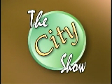 The City Show - May 10, 2011