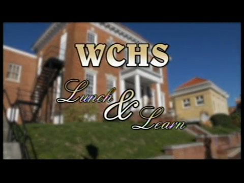 WCHS Lunch and Learn - February, 2016
